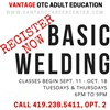 Photo with details on Adult Education Basic Welding classes. Classes begin September 11 - October 18. Call now to enroll.